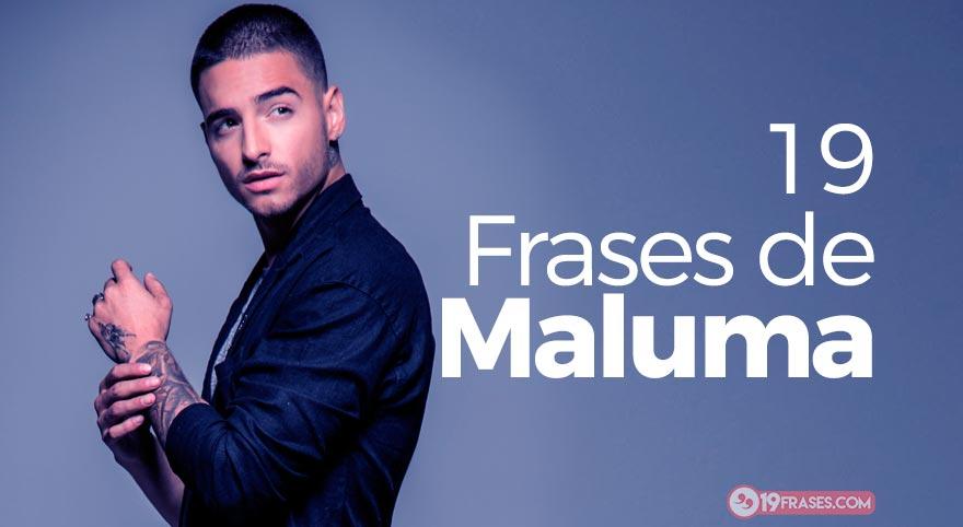 Las Mejores 19 Frases De Maluma Canciones Y Tweets