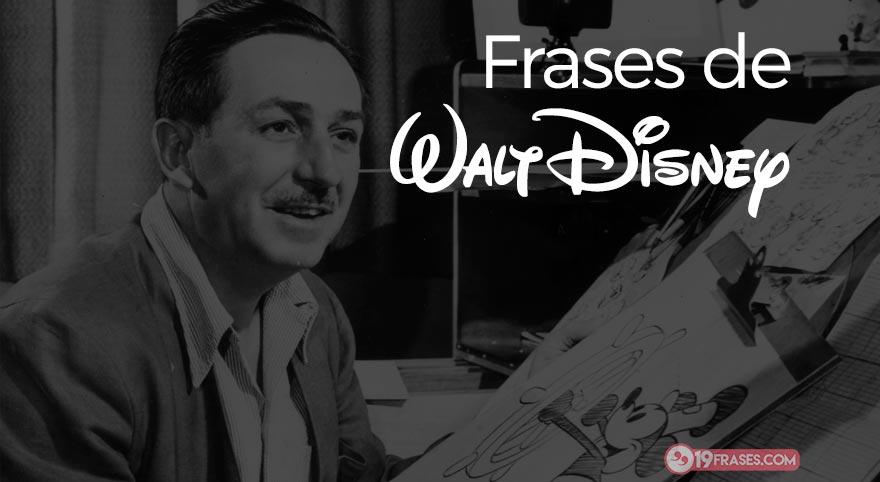 Frases De Walt Disney El Gran Director De Películas Infantiles