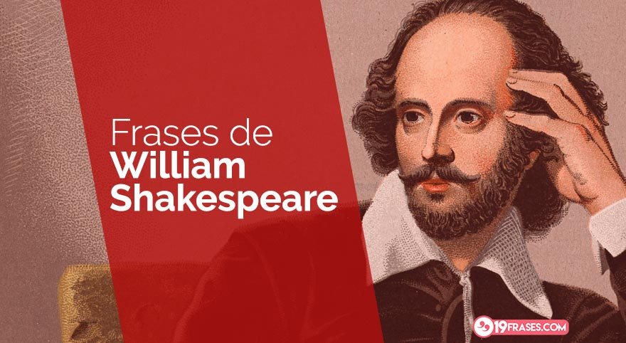 Las 19 Mejores E Inolvidables Frases De William Shakespeare