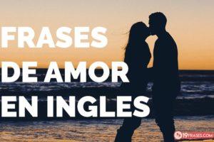 19 Frases de amor en ingles para enamorar