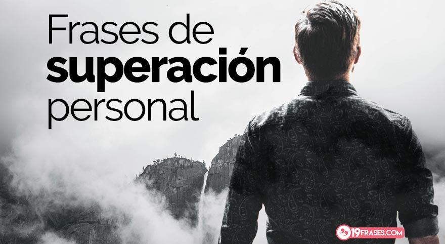 19 Poderosas Frases De Superacion Personal