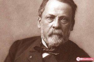 19 Frases de Louis Pasteur, un  científico que hizo grandes aportes